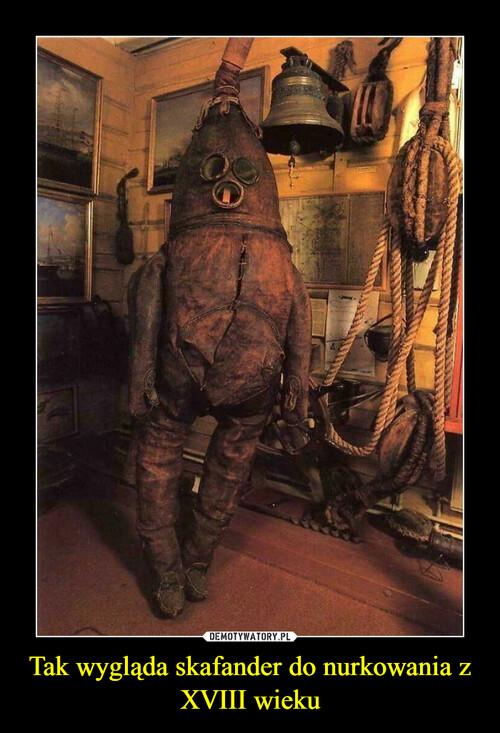 Tak wygląda skafander do nurkowania z XVIII wieku