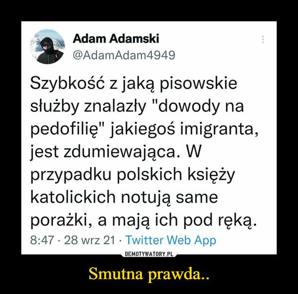 Smutna prawda.. –