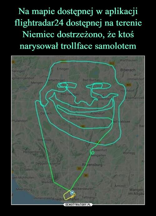 Na mapie dostępnej w aplikacji flightradar24 dostępnej na terenie Niemiec dostrzeżono, że ktoś narysował trollface samolotem