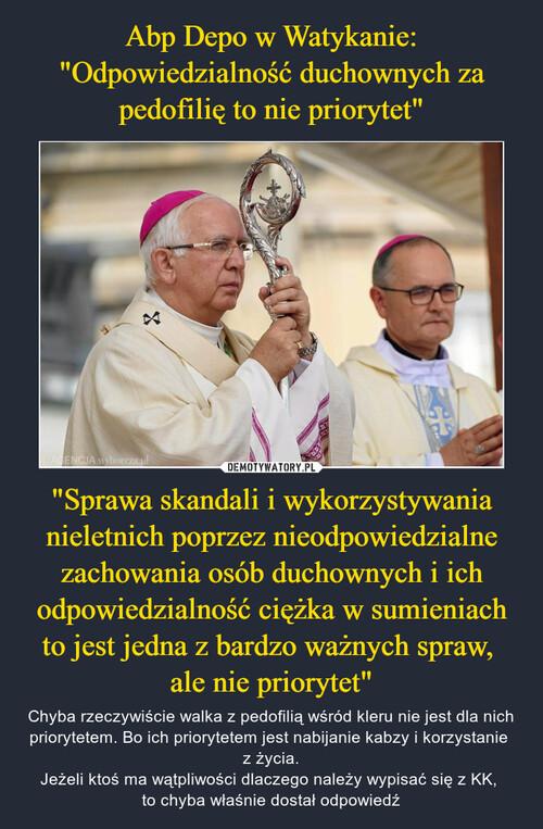 """Abp Depo w Watykanie: """"Odpowiedzialność duchownych za pedofilię to nie priorytet"""" """"Sprawa skandali i wykorzystywania nieletnich poprzez nieodpowiedzialne zachowania osób duchownych i ich odpowiedzialność ciężka w sumieniach to jest jedna z bardzo ważnych spraw,  ale nie priorytet"""""""
